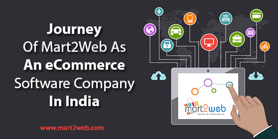 Journey of Mart2Web as an eCommerce software company in India