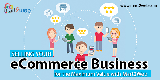 Selling Your E-Commerce Business for the Maximum Value with Mart2Web